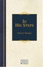 In His Steps (Hendrickson Christian Classics) by Sheldon, Charles M.