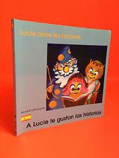 Lucie quiero historias Nicolas La Luz Tiene Lucie la gustan las historias