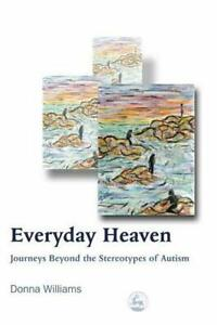 Everyday Heaven: Journeys Beyond the Stereotypes of Autism, Very Good Books