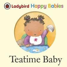 Ladybird Happy Babies Books: Teatime Baby by Penguin Books Ltd (Board book,...