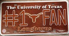 UNIVERSITY OF TEXAS LONGHORNS  #1 FAN LICENSE PLATE TAG NCAA LICENSED NEW