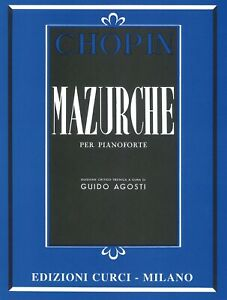 Chopin - MAZURCHE Per Pianoforte - Edizioni Curci