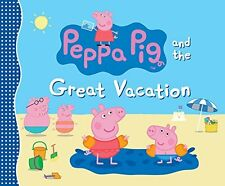 Peppa Pig: Peppa Pig and the Great Vacation by Candlewick (2015, Paperback)