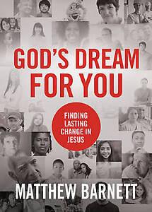 God's Dream for You: Finding Lasting Change in Jesus by Matthew Barnett...