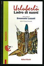 Emanuele Luzzati : Urluberlù - Ladro di suoni  - 1996 - nuovo