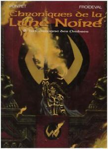 BD CHRONIQUES DE LA LUNE NOIRE T6 La Couronne des Ombres  DARGAUD E-O 04/1995