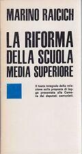 Raicich, La riforma della scuola media superiore, pedagogia, PCI, Il punto, 1973