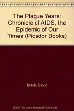 The Plague Years: Chronicle of AIDS, the Epidemic of Our Times (Picador Books)-