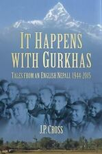 IT HAPPENS WITH GURKHAS - CROSS, J. P. - NEW HARDCOVER BOOK