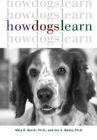 How Dogs Learn, Paperback by Burch, Mary R., Ph.D.; Bailey, Jon S., Ph.D., Br...