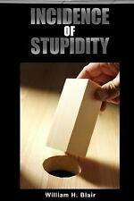Incidence of Stipidity by William Blair (2015, Paperback)