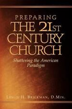 Preparing the 21st Century Church by Leslie H. Brickman (2002, Hardcover)