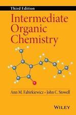 Intermediate Organic Chemistry: By Fabirkiewicz, Ann M., Stowell, John C.