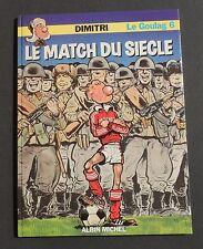 DIMITRI. Le Goulag 6. Le Match du Siècle. Albin Michel 1984 - EO.