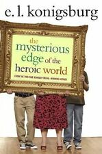 The Mysterious Edge of the Heroic World, Konigsburg, E.L., 1416949720, Book, Goo