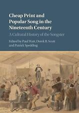 Cheap Print and Popular Song in the Nineteenth Century : A Cultural History o...