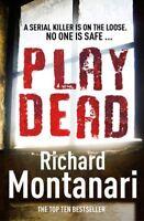Play Dead By Richard Montanari. 9780099538622