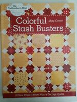 Colorful Stash Busters : 10 New Projects from Mary's Cottage Quilts by Mary Cow…