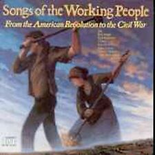 Songs of the Working People -- From the American Revolution to the Civil War