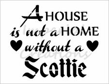 """""""SCOTTIE HOME"""" House Dog Breed Saying 8.5"""" x 11"""" Stencil Plastic Sheet NEW S300"""