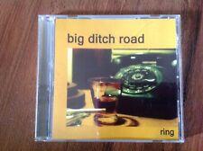 Ring by Big Ditch Road (CD, Mar-2003, Big Ditch Road)