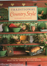 Traditional Country Style : Inspirational Ideas by Elizabeth Wilhide (hardback)
