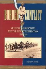 Border Conflict: Villistas, Carrancistas and the Punitive Expedition, 1915?1920