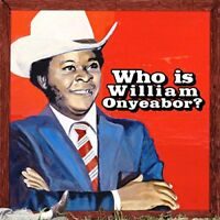 William Onyeabor - World Psychedelic Classics 5: Who is William Onyeabor? [CD]