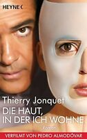 Die Haut, in der ich wohne von Thierry Jonquet (2011, Taschenbuch) UNGELESEN
