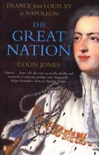The Great Nation: France from Louis XV to Napoleon (Paperback or Softback)