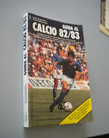 Guide IN The Football 82/83 - Silversmith And Damascelli - Ed. Fabbri (1982)
