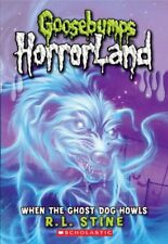 When the Ghost Dog Howls (Goosebumps Horrorland) By R.L. Stine