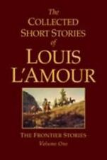 The Collected Short Stories of Louis L'Amour: The Frontier Stories Vol. 1 by Lou