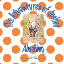 The Adventures of Joshua: The Adventures of Joshua - Abseiling by E. Lewis...