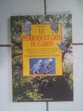 Guy BARAT Le perroquet gris du Gabon ( éditions de Vecchi 2000 tbe