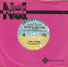 TINA TURNER Better Be Good To Me / When I Was Young 45