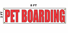 PET BOARDING Banner Sign 2x8 for Business Shop Building Store Front