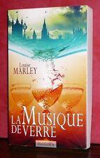 Louise Marley - La Musique de Verre / Mnémos