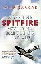 How the Spitfire Won the Battle of Britain, , Sarkar, Dilip, Very Good, 2010-10-