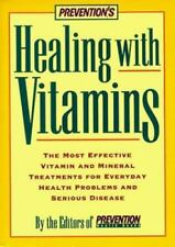 Prevention's Healing with Vitamins : The Most Effective Vitamin and Mineral Tre…