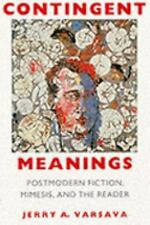 Contingent Meanings: Postmodern Fiction, Mimesis, and the Reader