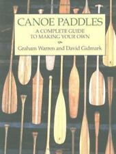 CANOA PAGAIE: A Complete Guida a fare la tua di Graham Warren, David gidma