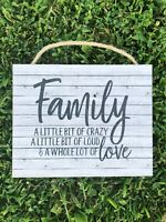 Family, A Little Bit of Crazy, Loud, & Whole Lot of Love Wooden Sign, 8x10 P182