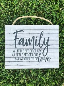 Family, A Little Bit of Crazy, Loud, & Whole Lot of Love Wooden Sign, 8x10, P182
