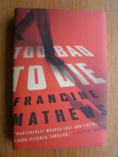 Francine Mathews Too Bad to Die 1st Ed HC SIGNED in NEW Ian Fleming / James Bond