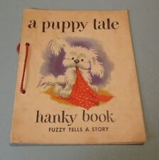 A Puppy Tale Hanky Book Fuzzy Tells A Story Letty Lebeck 1951 Color Pictures