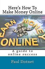 USED (LN) Here's How To Make Money Online: Read As The Hottest Work From Home In