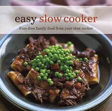 Easy Slow Cooker : Fuss-Free Food from Your Slow Cooker by Ryland Peters & Small