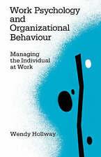 Good, Work Psychology and Organizational Behaviour: Managing the Individual at W