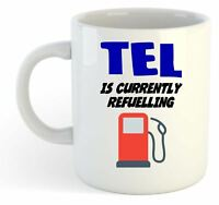 Tel Is Currently Refuelling Mug - Funny, Gift, Name, Personalised